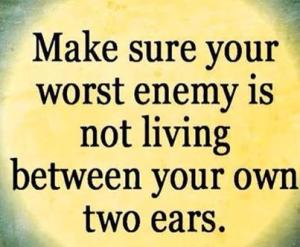 worst enemy yourself